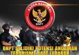 Komjen Boy Rafly Amar : BNPT Selidiki Potensi Ancaman Terorisme Saat Lebaran
